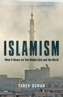 Islamism : What it Means for the Middle East and the World, PDF eBook