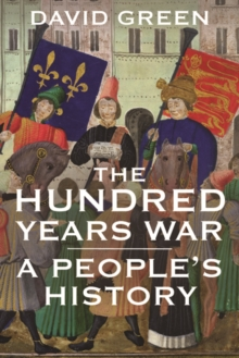 The Hundred Years War : A People's History, Paperback Book