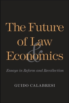 The Future of Law and Economics : Essays in Reform and Recollection, PDF eBook