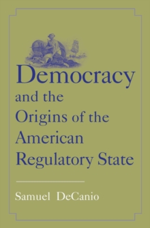 Democracy and the Origins of the American Regulatory State, EPUB eBook