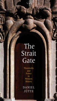 The Strait Gate : Thresholds and Power in Western History, EPUB eBook