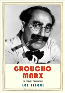 Groucho Marx : The Comedy of Existence, PDF eBook