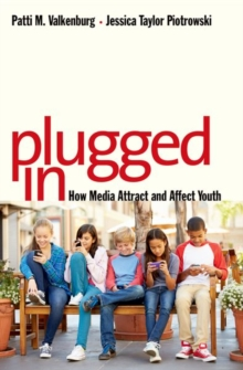 Plugged In : How Media Attract and Affect Youth, Hardback Book