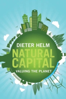 Natural Capital : Valuing the Planet, Paperback Book