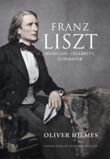 Franz Liszt : Musician, Celebrity, Superstar, EPUB eBook
