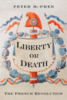 Liberty or Death : The French Revolution, EPUB eBook