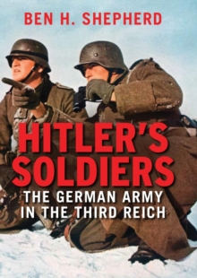 Hitler's Soldiers : The German Army in the Third Reich, EPUB eBook