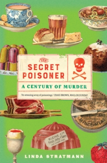 The Secret Poisoner : A Century of Murder, EPUB eBook