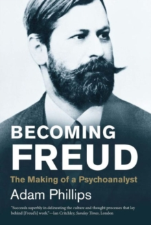 Becoming Freud : The Making of a Psychoanalyst, Paperback / softback Book