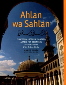 Ahlan wa Sahlan : Functional Modern Standard Arabic for Beginners, Second Edition: With Online Media, Hardback Book