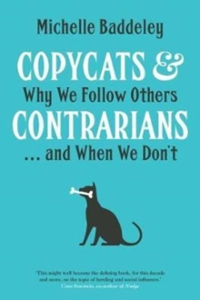 Copycats and Contrarians : Why We Follow Others... and When We Don't, Hardback Book