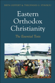 Eastern Orthodox Christianity : The Essential Texts, EPUB eBook