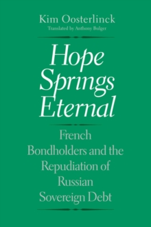 Hope Springs Eternal : French Bondholders and the Repudiation of Russian Sovereign Debt, EPUB eBook