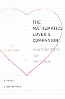 The Mathematics Lover's Companion : Masterpieces for Everyone, Hardback Book