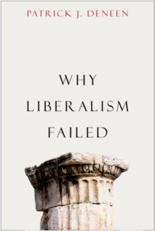 Why Liberalism Failed, Hardback Book