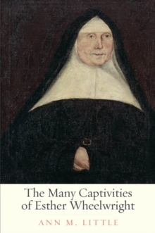 The Many Captivities of Esther Wheelwright, EPUB eBook