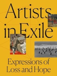 Artists in Exile : Expressions of Loss and Hope, Paperback / softback Book
