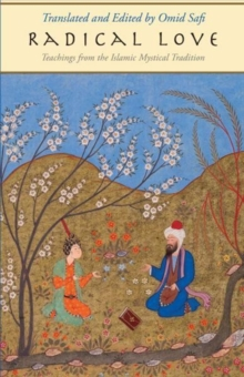 Radical Love : Teachings from the Islamic Mystical Tradition, Hardback Book