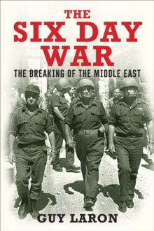 The Six Day War : The Breaking of the Middle East, EPUB eBook