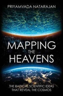 Mapping the Heavens : The Radical Scientific Ideas That Reveal the Cosmos, Paperback / softback Book
