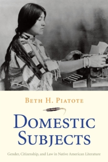 Domestic Subjects : Gender, Citizenship, and Law in Native American Literature, Paperback Book