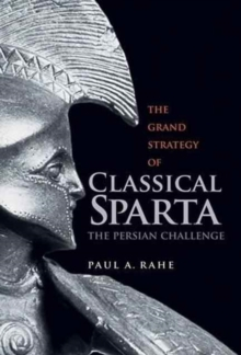 The Grand Strategy of Classical Sparta : The Persian Challenge, Paperback Book