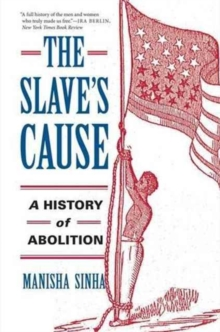 The Slave's Cause : A History of Abolition, Paperback / softback Book