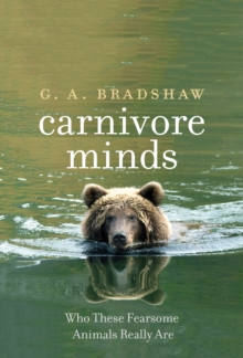 Carnivore Minds : Who These Fearsome Animals Really Are, EPUB eBook