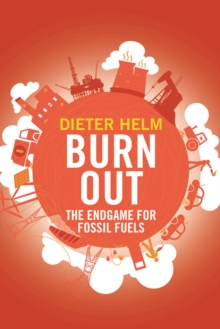 Burn Out : The Endgame for Fossil Fuels, EPUB eBook