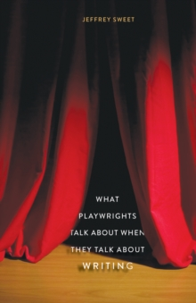 What Playwrights Talk About When They Talk About Writing, EPUB eBook