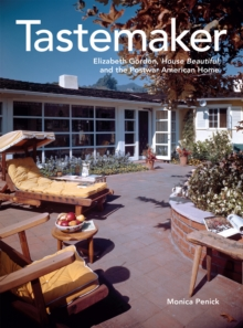 Tastemaker : Elizabeth Gordon, House Beautiful, and the Postwar American Home, EPUB eBook