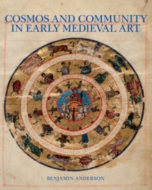 Cosmos and Community in Early Medieval Art, EPUB eBook