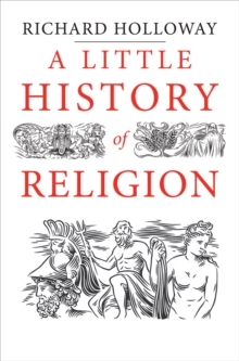 A Little History of Religion, Paperback / softback Book