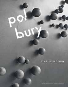 Pol Bury : Time in Motion, Hardback Book