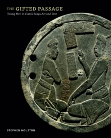 The Gifted Passage : Young Men in Classic Maya Art and Text, EPUB eBook