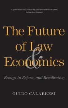 The Future of Law and Economics : Essays in Reform and Recollection, Paperback / softback Book