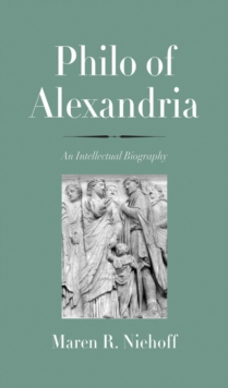 Philo of Alexandria : An Intellectual Biography, EPUB eBook