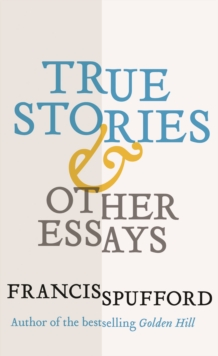 True Stories : And Other Essays, EPUB eBook