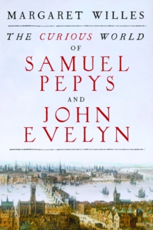 The Curious World of Samuel Pepys and John Evelyn, EPUB eBook