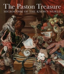 The Paston Treasure : Microcosm of the Known World, Hardback Book