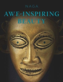 NAGA : Awe-Inspiring Beauty, Hardback Book
