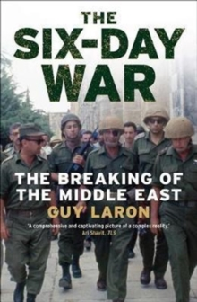 The Six-Day War : The Breaking of the Middle East, Paperback / softback Book
