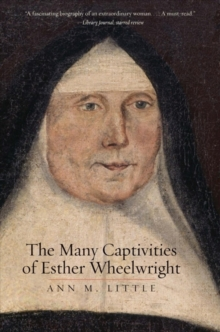 The Many Captivities of Esther Wheelwright, Paperback / softback Book