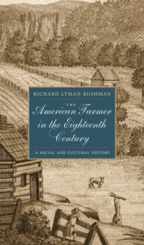 The American Farmer in the Eighteenth Century : A Social and Cultural History, EPUB eBook