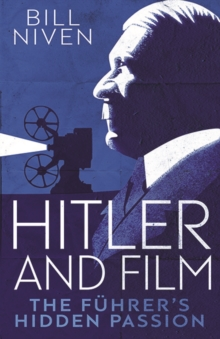 Hitler and Film : The Führer's Hidden Passion, EPUB eBook