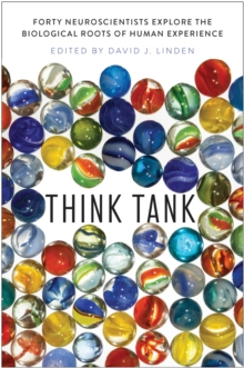 Think Tank : Forty Neuroscientists Explore the Biological Roots of Human Experience, EPUB eBook
