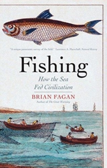 Fishing : How the Sea Fed Civilization, Paperback / softback Book
