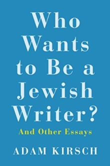 Who Wants to Be a Jewish Writer? : And Other Essays, Hardback Book