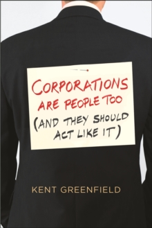 Corporations Are People Too : (And They Should Act Like It), EPUB eBook