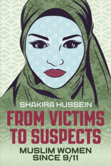 From Victims to Suspects : Muslim Women Since 9/11, EPUB eBook
